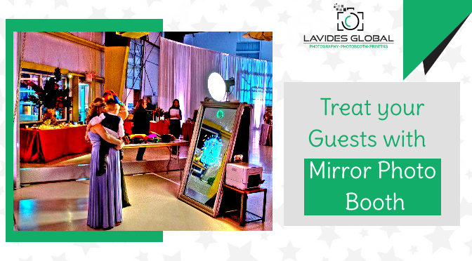 Mirror Photo Booth – Treat your Guests with the Best