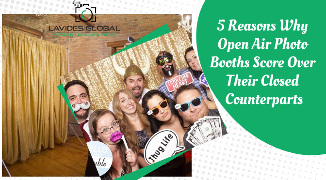 5 Reasons Why Open Air Photo Booths Score Over Their Closed Counterparts