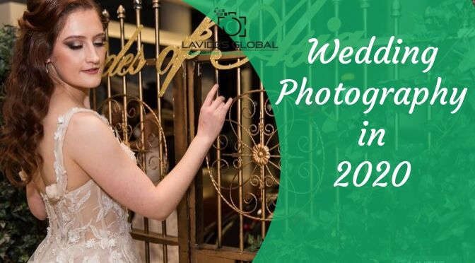 Wedding Photography in 2020 – What to Expect?