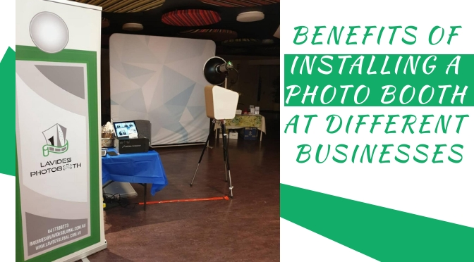 Know How Different Businesses Got Benefit By Installing Photo Booth