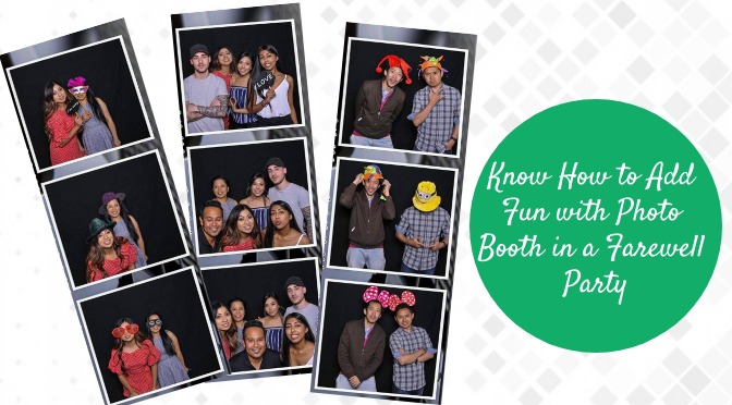 Know How to Add Fun with Photo Booth in a Farewell Party