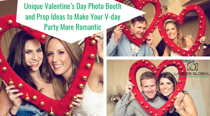 Unique Valentine's Day Photo Booth and Prop Ideas to Make Your V-day Party More Romantic