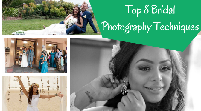 Top 8 Bridal Photography Techniques That Professionals Practice Nowadays