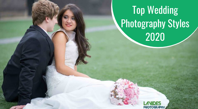 Top Wedding Photography Styles 2020 – An Overview