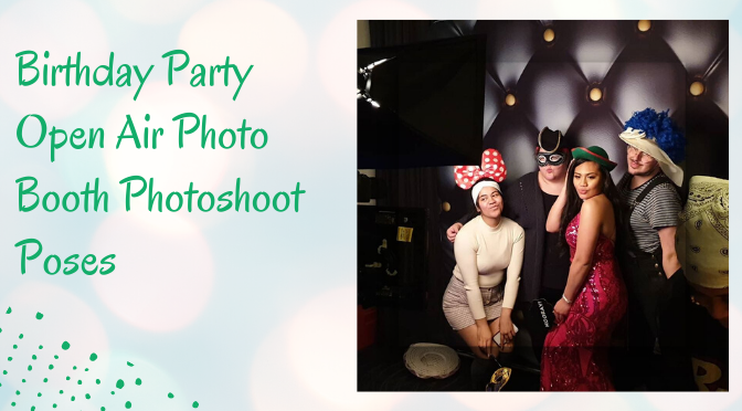 Top Birthday Party Open Air Photo Booth Photoshoot Poses