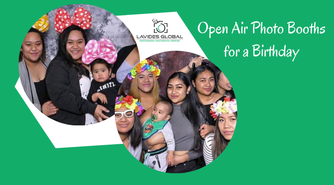 Open Air Photo Booths for a Birthday – Is that the Right Choice?