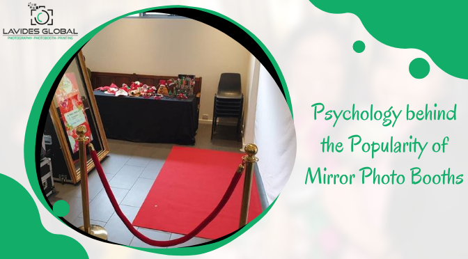 The Psychology behind the Popularity of Mirror Photo Booths