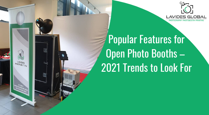 Some Popular Features for Open Photo Booths – 2021 Trends to Look For