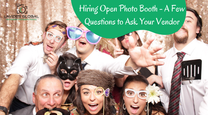 Hiring Open Photo Booth – A Few Questions to Ask Your Vendor