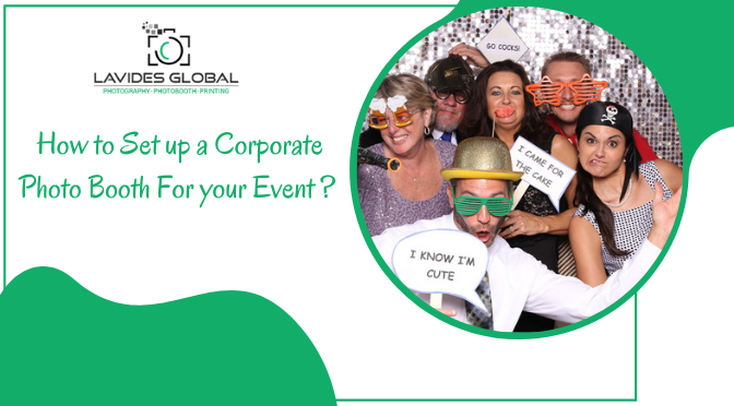 How to Set up a Corporate Photo Booth For your Event?