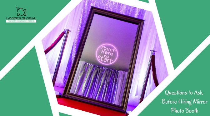 Questions to Ask Before Hiring Mirror Photo Booth