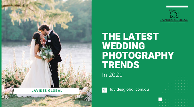 The Latest Wedding Photography Trends in 2021