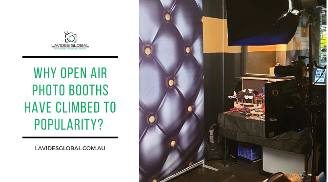 Why Open Air Photo Booths Have Climbed To Popularity?